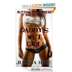 Daddys Wet Girl (Daddys Girl): Julieta Hyde:  Kindle