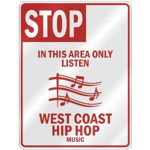 STOP  IN THIS AREA ONLY LISTEN WEST COAST HIP HOP  PARKING SIGN