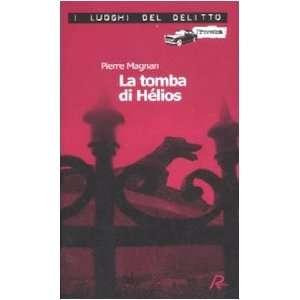 La tomba di Hélios. Le inchieste del commissario Laviolette vol. 5