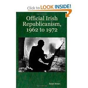 Official Irish Republicanism, 1962 to 1972 (9781430319344