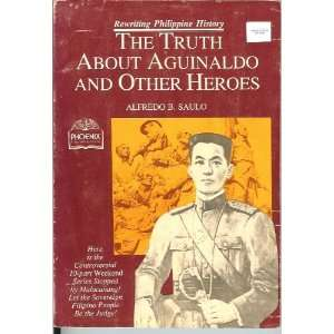 Aguinaldo and other heroes (9789710606535): Alfredo B Saulo: Books