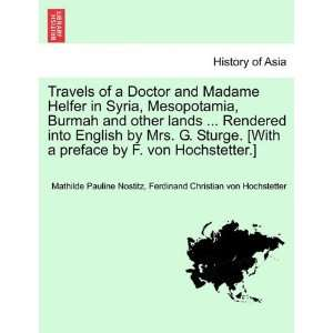 Travels of a Doctor and Madame Helfer in Syria, Mesopotamia, Burmah