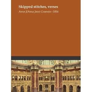 : Skipped stitches, verses: Anna J. (Anna Jane) Granniss  1856: Books