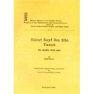 Siirat Sayf ibn Dhi Yazan   An Arabic Folk Epic