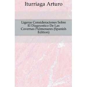 De Las Cavernas Pulmonares (Spanish Edition) Iturriaga Arturo Books