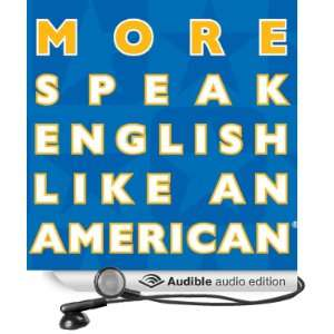 More Speak English Like an American Learn More Idioms & Expressions