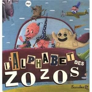 Lalphabet des zozos (French Edition) (9782849141168