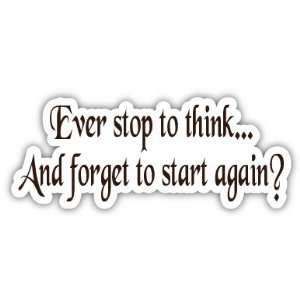 Ever stop to think funny slogan car bumper sticker decal 7