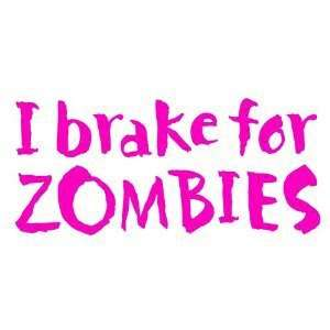 for Zombies   6 HOT PINK Vinyl Decal Window Sticker by Ikon Sign