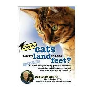 Why Do Cats Always Land on Their Feet?: 101 of the Most Perplexing