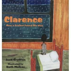 Clarence: How a Cricket Found His Way (9781590923771