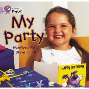 com My Party (Collins Big Cat) (9780007185337) Maoliosa Kelly Books