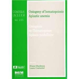 Ontogeny Hematopoiesis Aplast (9782742001033): Coulombel L: Books