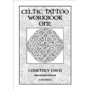 Celtic Tattoo: Workbook Bk. 1 (9780956481207): Courtney Davis: Books