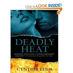 Deadly Heat (9781452652801): Cynthia Eden, Justine Eyre: Books