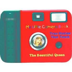The Beautiful Queen (My Little Camera Book   True Stories