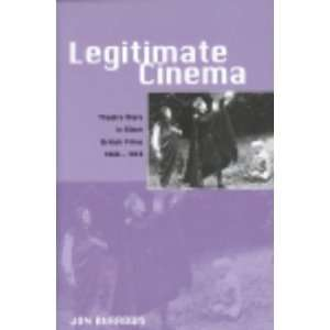 Legitimate Cinema: Theatre Stars in Silent British Films