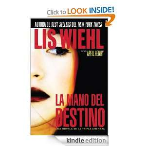 La mano del destino (Triple Amenaza) (Spanish Edition): Lis Wiehl