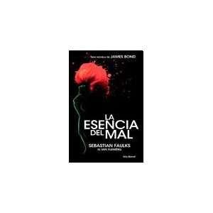 ESENCIA DEL MAL, LA (9789507315916) FAULKS SEBASTIAN Books