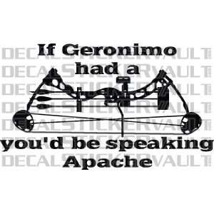 Bow Youd Be Speaking Apache Archery Hunting Decal Sticker Window