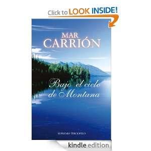 Bajo el cielo de Montana (Spanish Edition) Carrión Mar