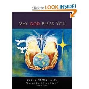 MAY GOD BLESS YOU (9781453580400): JOEL M.D. JIMENEZ: Books