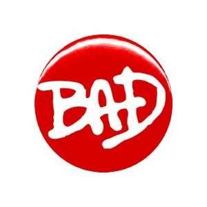 1 Michael Jackson BAD Button/Pin