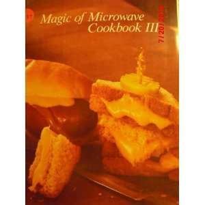 Magic of Microwave Cookbook III Magic Chef (Editors