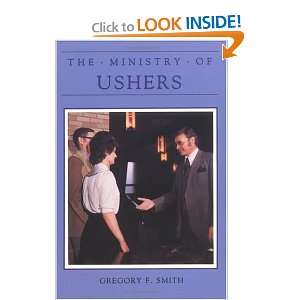 Ushers (Ministry Series) (9780814612071): Gregory F. Smith: Books
