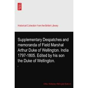 Supplementary Despatches and memoranda of Field Marshal Arthur Duke of