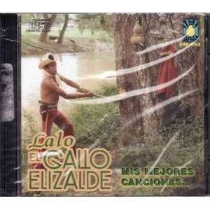 Mis Mejores Canciones Lalo El Gallo Elizalde Music