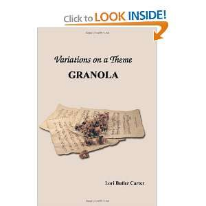 on a Theme: Granola (9780976354512): Lori Butler Carter: Books