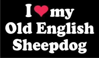 Love My Old English Sheepdog Sticker Vinyl Decal Car