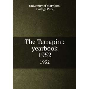 The Terrapin  yearbook. 1952 College Park University of