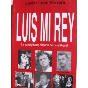 Life of Luis Miguel (9788460563488) Leon Herrea Javier Books