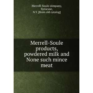 meat: Syracuse, N.Y. [from old catalog] Merrell Soule company: Books