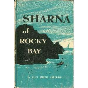 Sharna of Rocky Bay: Alice Mertie Underhill, Jr. Don Muth: Books
