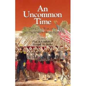 An Uncommon Time The Civil War and the Northern Front (The Norths