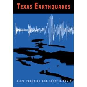 Texas Earthquakes (Peter T. Flawn Series in Natural