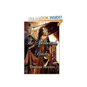 The Spellbound Bride (9781601860460) Theresa Meyers Books