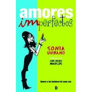 AMORES IMPERFECTOS (9788493399733): URBANO SONIA: Books