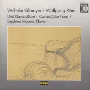 Siegfried Mauser, Piano: Wilhelm Killmayer (Composer), Wolfgang Rihm