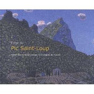 com Eloge du Pic Saint Loup (French Edition) (9782906128262) Vincent