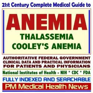 21st Century Complete Medical Guide to Anemia, Thalassemia, Cooleys