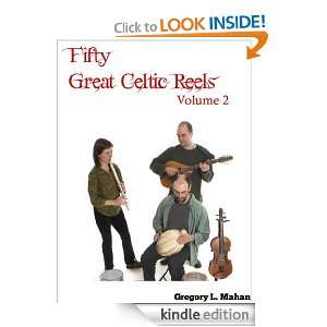 Fifty Great Celtic Reels Vol. 2 Gregory Mahan  Kindle