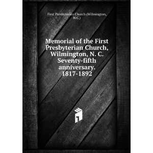 Memorial of the First Presbyterian Church, Wilmington, N. C. Seventy