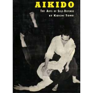 Aikido The Arts of Self Defense Koichi Tohei Books