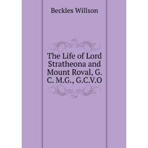 and Mount Roval, G. C. M.G., G.C.V.O. Beckles Willson Books