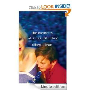 Memoirs of a Beautiful Boy: Robert Leleux:  Kindle Store