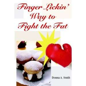 Lickin Way to Fight the Fat (9780966870985): Donna A. Smith: Books